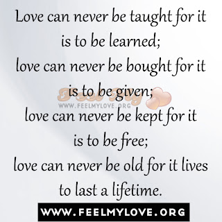 Love can never be taught for it is to be learned