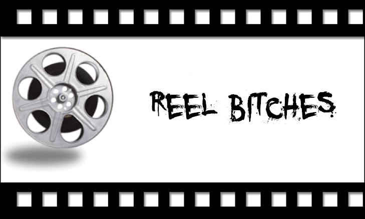 Reel Bitches