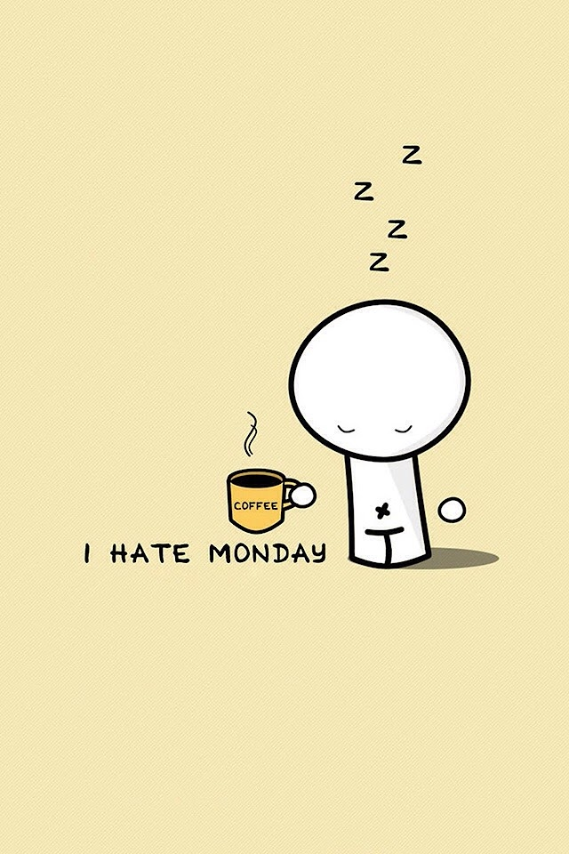 Coffee I Hate Monday  Galaxy Note HD Wallpaper