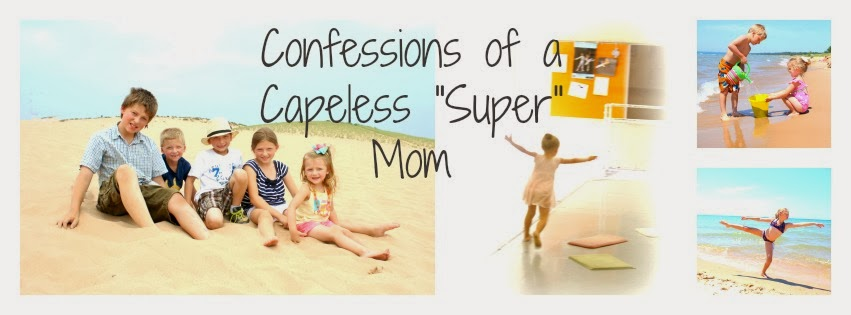 Confessions Of a Capeless Super Mom