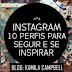 Instagram: 10 perfis para seguir e se inspirar!