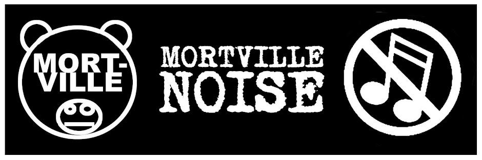 Mortville Noise