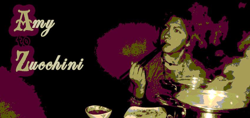 Amy to Zucchini