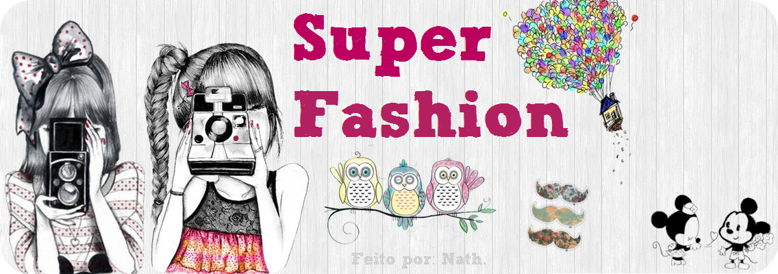Super fashion ●๋•