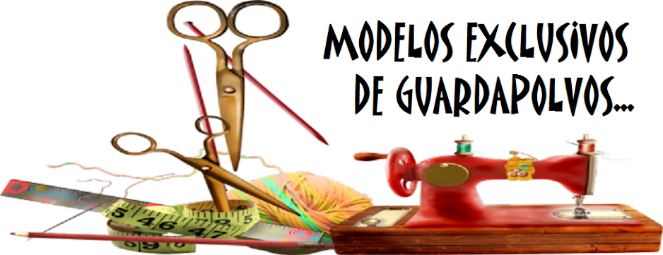 MODELOS  EXCLUSIVOS DE GUARDAPOLVOS