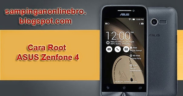 Cara Root ASUS Zenfone 4 Dengan Mudah Dengan PC
