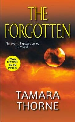 http://www.amazon.com/Forgotten-Tamara-Thorne-ebook/dp/B00F2JIJBG/ref=la_B000APIVGK_1_7?s=books&ie=UTF8&qid=1415056393&sr=1-7
