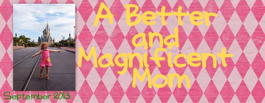 A Better and Magnificent Mom
