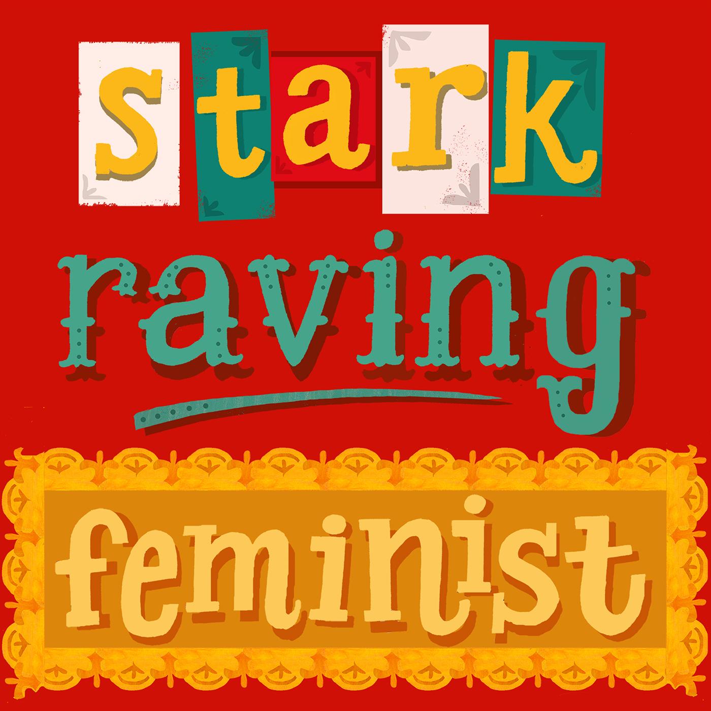 Stark Raving Feminist!