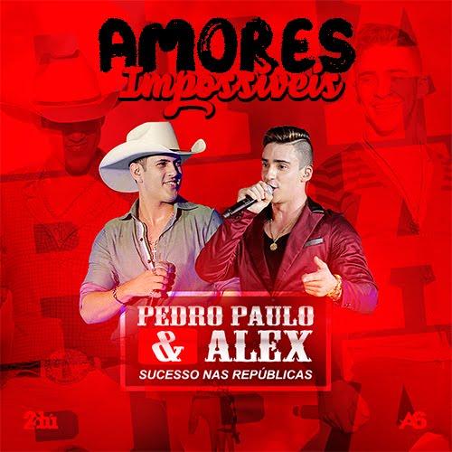 Amores Impossíveis – Pedro Paulo e Alex