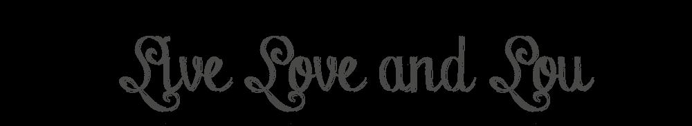 LIVE,LOVE&LOU