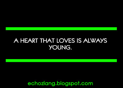 A heart that love is always young.