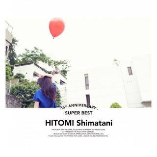Hitomi Shimatani - ANGELUS -アンジェラス-/SUPER BEST Version/あなたを胸に生きてゆく/GRAND HERO