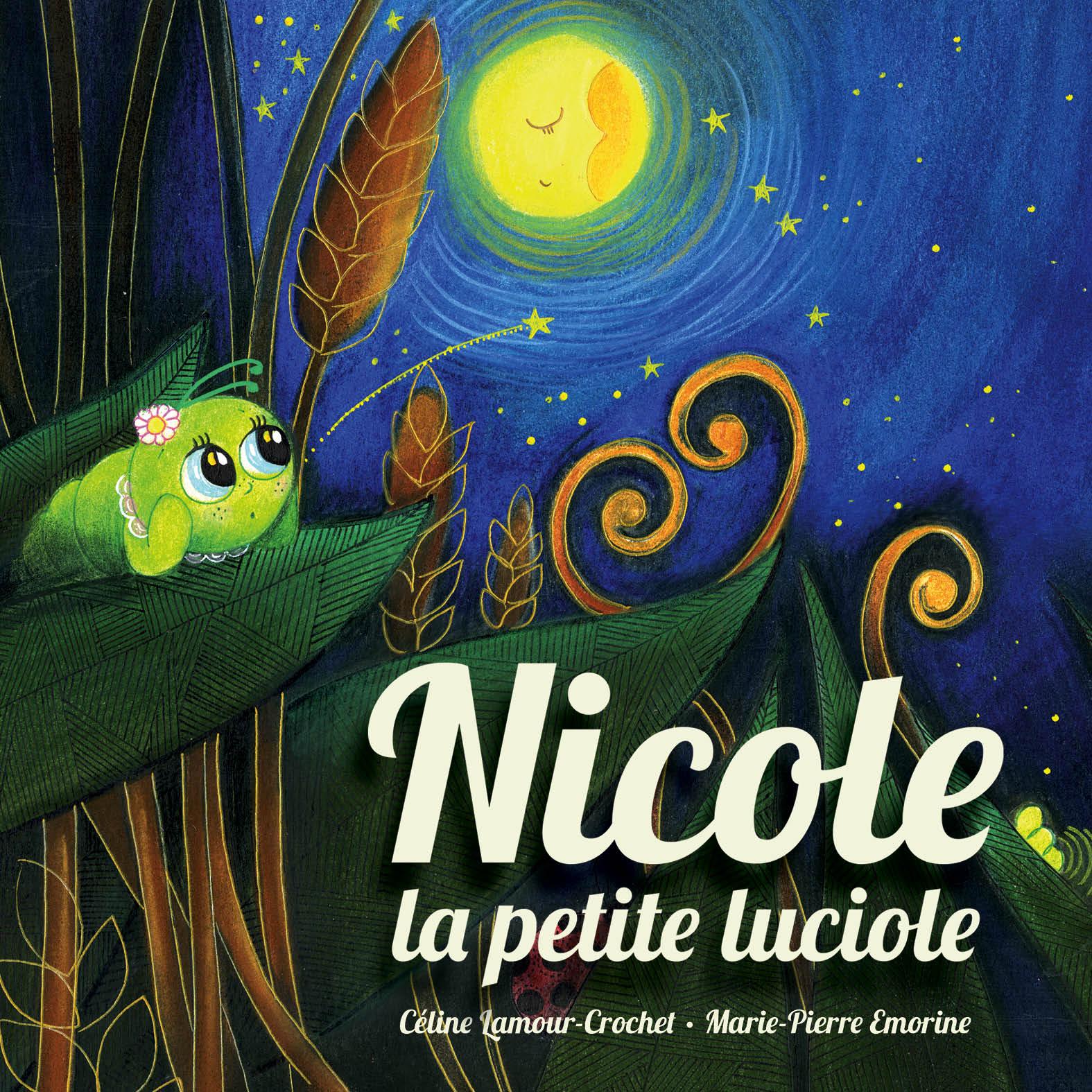 NICOLE LA PETITE LUCIOLE