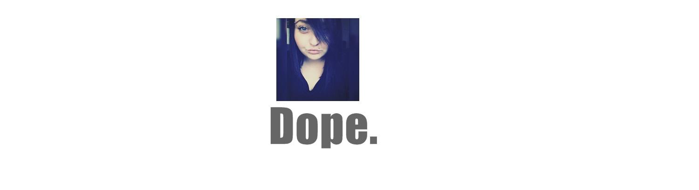 <center>Dope.</center>