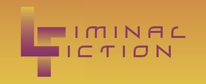 Liminal Fiction