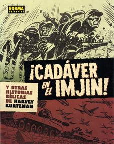 ¡Cadáver en el Imjin! y otras historias bélicas de Harvey Kurtzman, de Norma Editorial  comic bélico hazañas bélicas Iwo Jima Editorial ED Dibujo