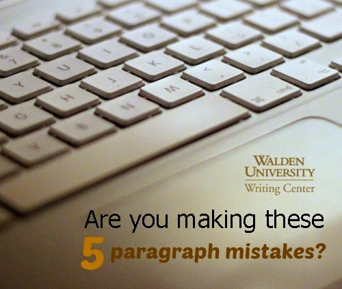 Are you making these 5 paragraph mistakes? via Walden Writing Center