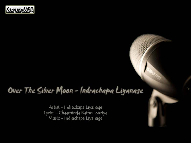 Over The Silver Moon Mp3, Artist - Indrachapa Liyanage