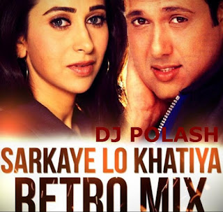 Download-Sarkai-Lo-Khatiya-Dj-Polash-Retro-Mix-indiandjremix