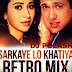 Sarkai Lo Khatiya - Dj Polash Retro Mix