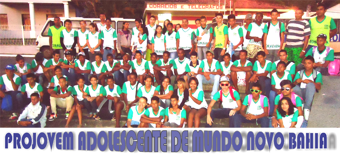 Projovem Adolescente de Mundo Novo Bahia