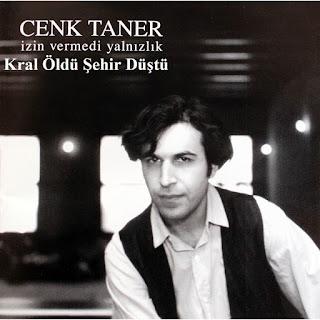 Cenk Taner - Kral Öldü Sehir Düştü Dinle Şarkı Sözleri