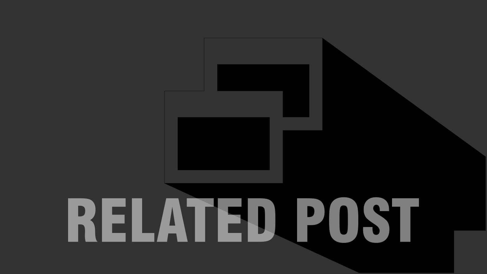Cara Membuat Related Post di bawah postingan blog