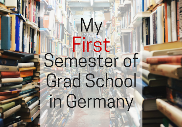 First Semester of Graduate School in Germany
