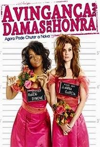 A Vingança das Damas de Honra – Dublado (2010)