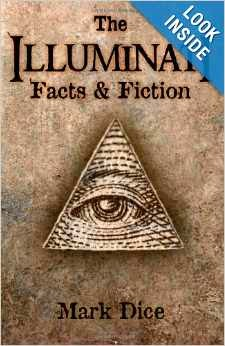 http://www.amazon.com/The-Illuminati-Fiction-Mark-Dice/dp/0967346657/ref=sr_1_1?ie=UTF8&qid=1396711317&sr=8-1&keywords=mark+dice