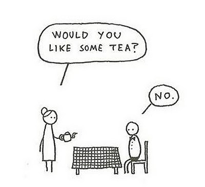 Quiere tomar té? | No