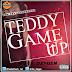 """NEW MUZIC: TEDDY aka VIE titled """"GAME UP"""""""