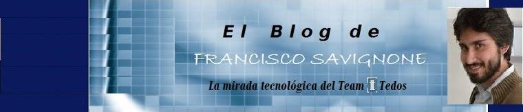 El Blog de Francisco Savignone (de Tedos)