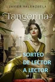 http://leyendoyleyendo.blogspot.com.es/2015/02/sorteo-tangerina-javier-valenzuela.html