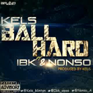 KELS BALLHARD FT IBK & NONSO