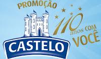 Promoção Castelo 110 Anos com Você www.promocaocastelo.com.br
