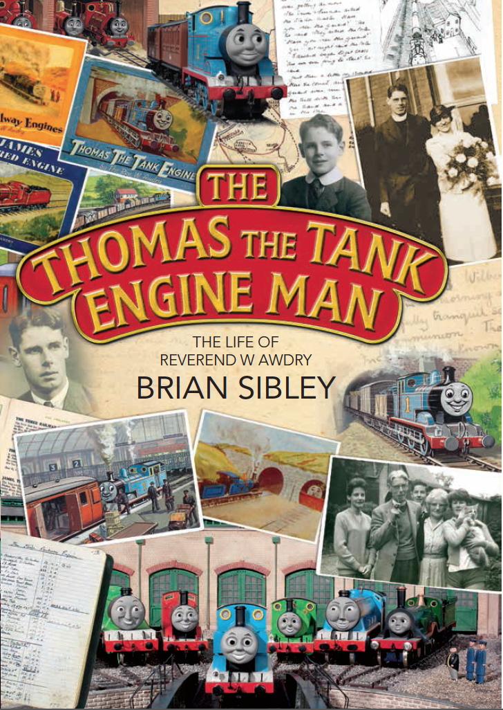 THE THOMAS THE TANK ENGINE MAN: A new edition of my biography of the Reverend W Awdry
