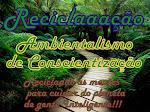 Reciclaaação Ambientalismo.