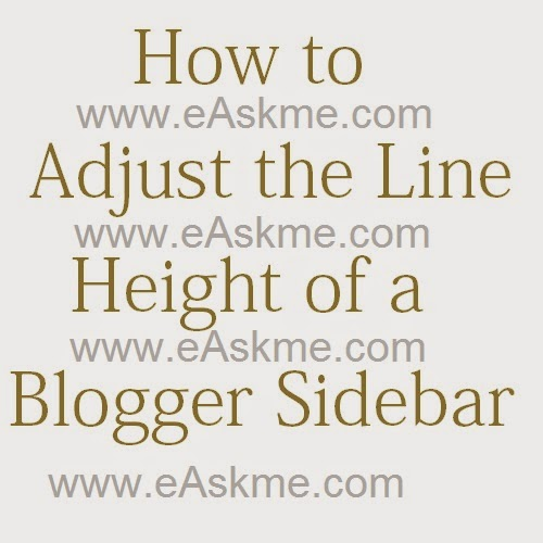 How to Adjust the Line Height of a Blogger Sidebar : eAskme