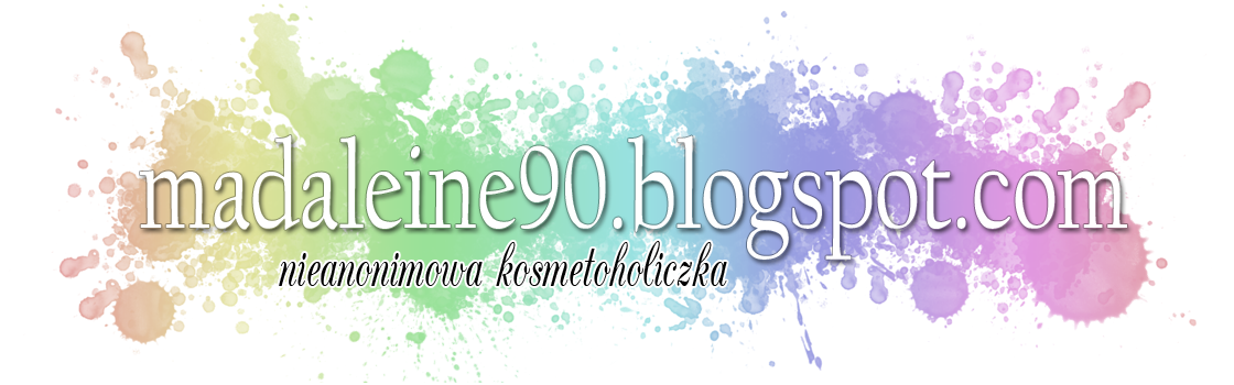 madaleine90 - nieanonimowa kosmetoholiczka