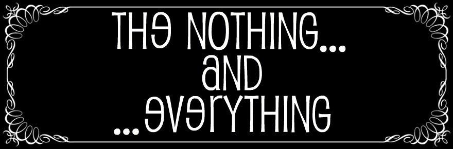 The nothing and everything...