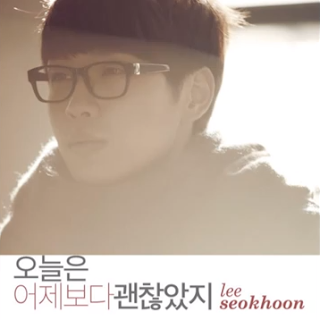 Lee Seokhoon (이석훈) - 오늘은 어제보다 괜찮았지 (Today and yesterday was more than fine) [Digital Single]