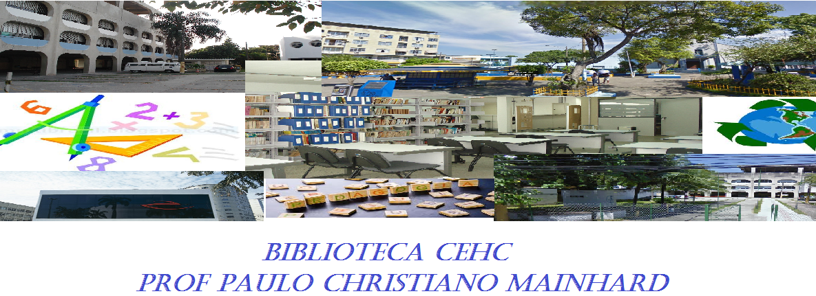 BIBLIOTECA CEH/C Prof. Paulo Christiano Mainhard