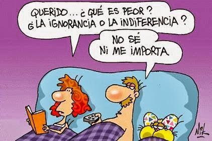 Ignorancia, indiferencia...
