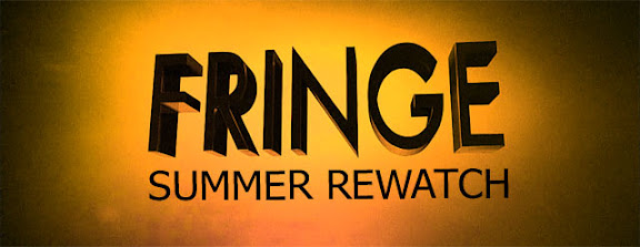 Fringe Summer Rewatch