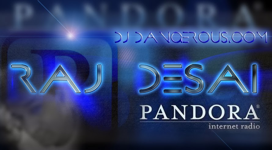 Summer 2014 dj dangerous raj desai pandora internet for House music 2014