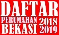 DAFTAR PERUMAHAN BARU BEKASI 2018-2019