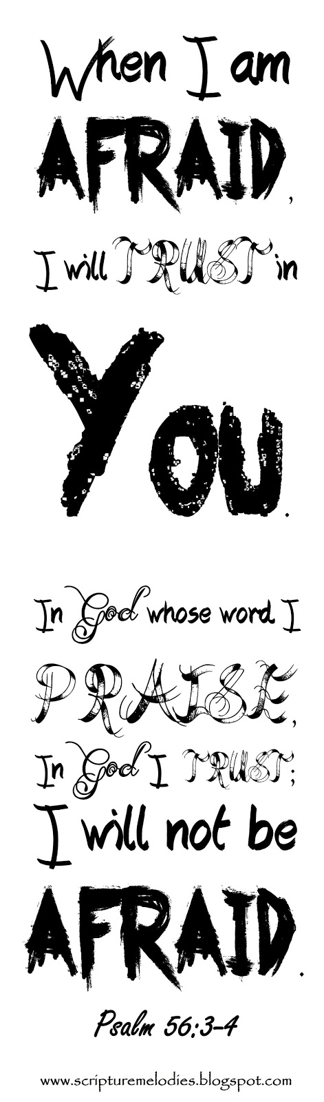when i am afraid i will trust in you in god whose word i praise in god i trust i will not be afraid what can mortal man do to me psalm 563 4 - Psalm 56 3 Coloring Page