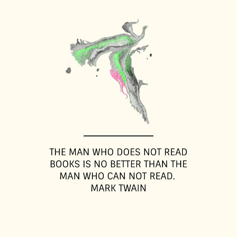 the man who does not read is no better than the man who can not read, Mark Twain Quotes